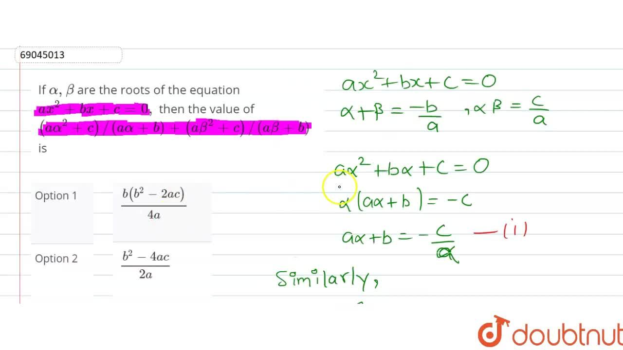 Solution for If alpha, beta are the roots of the equation ax