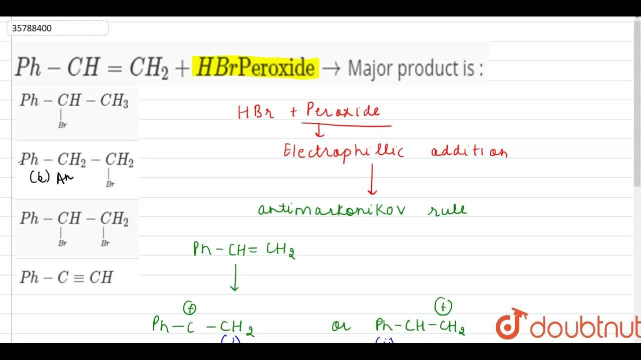 """Solution for Ph-CH=CH_2+HBr """"Peroxide""""toMajor product is :"""