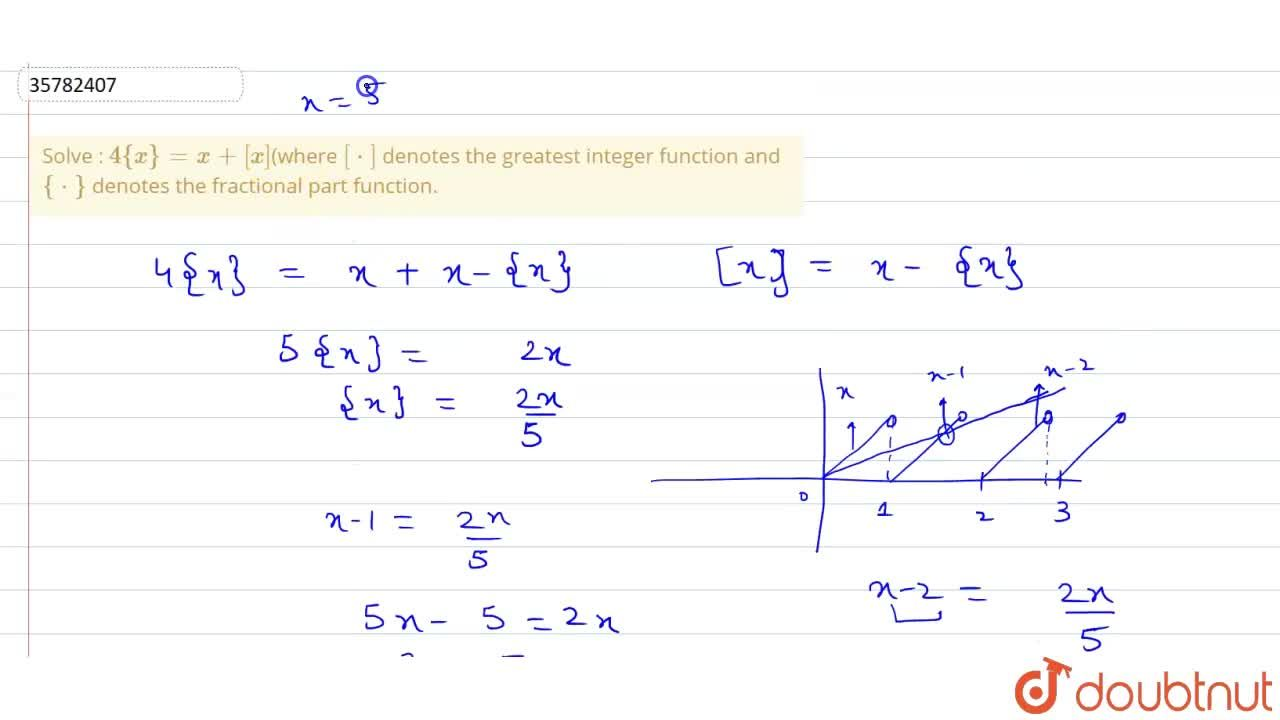 Solve : 4{x}= x+ [x](where [*] denotes the greatest integer function and {*} denotes the fractional part function.