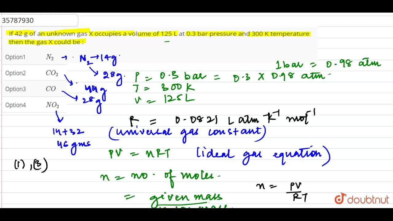 Solution for If 42 g of an unknown gas X occupies a volume of 1