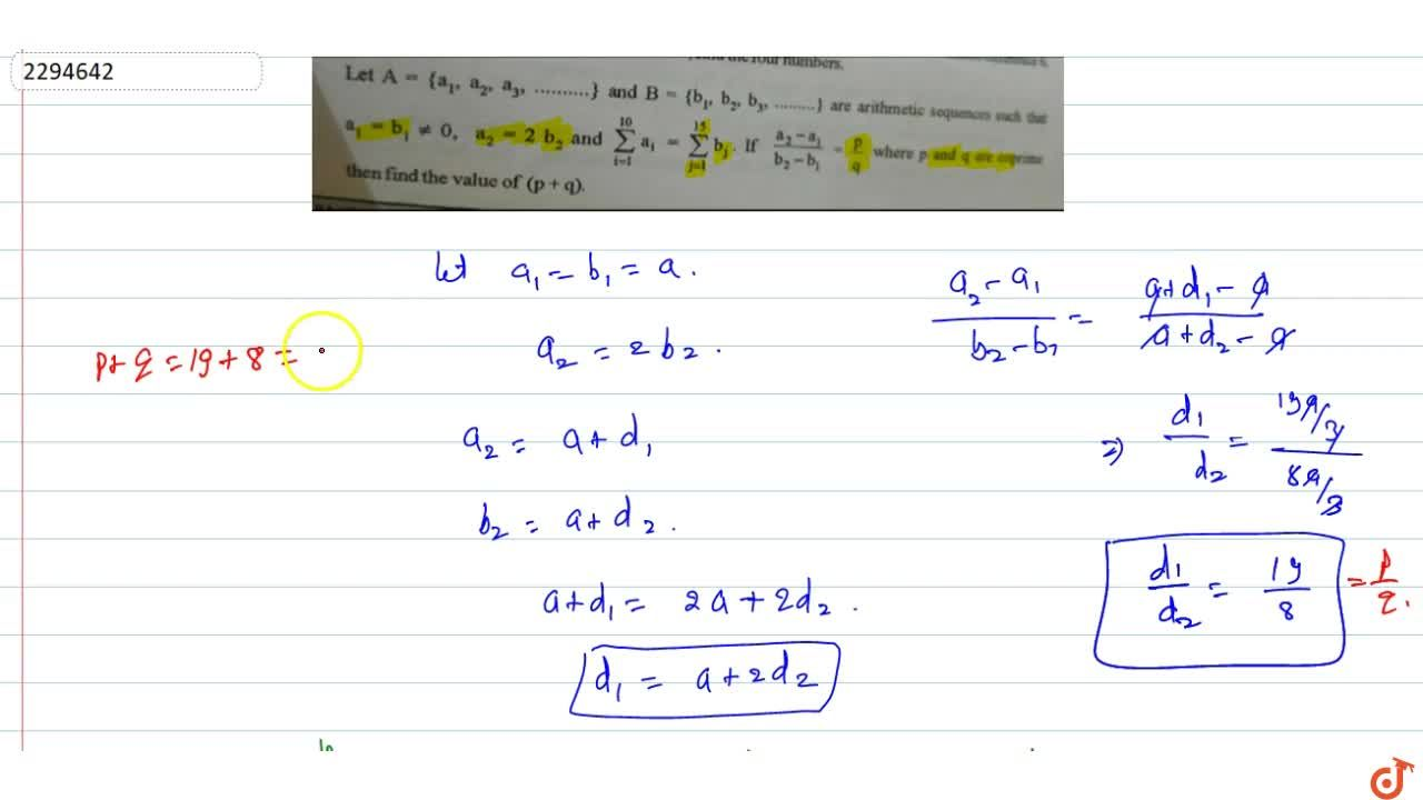 Solution for Let A={a_1,a_2,a_3,.....} and B={b_1,b_2,b_3,....
