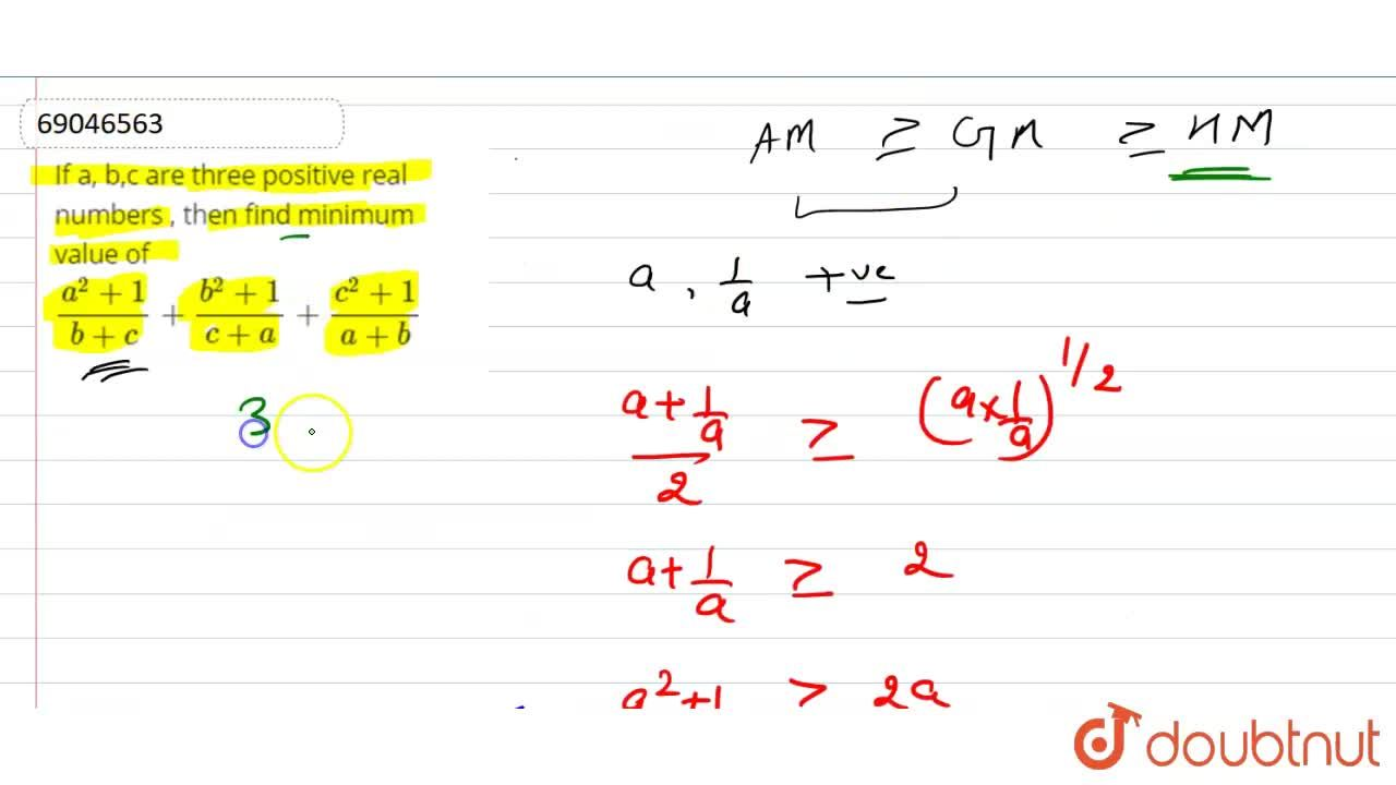 Solution for If a, b,c are three positive real numbers , then f