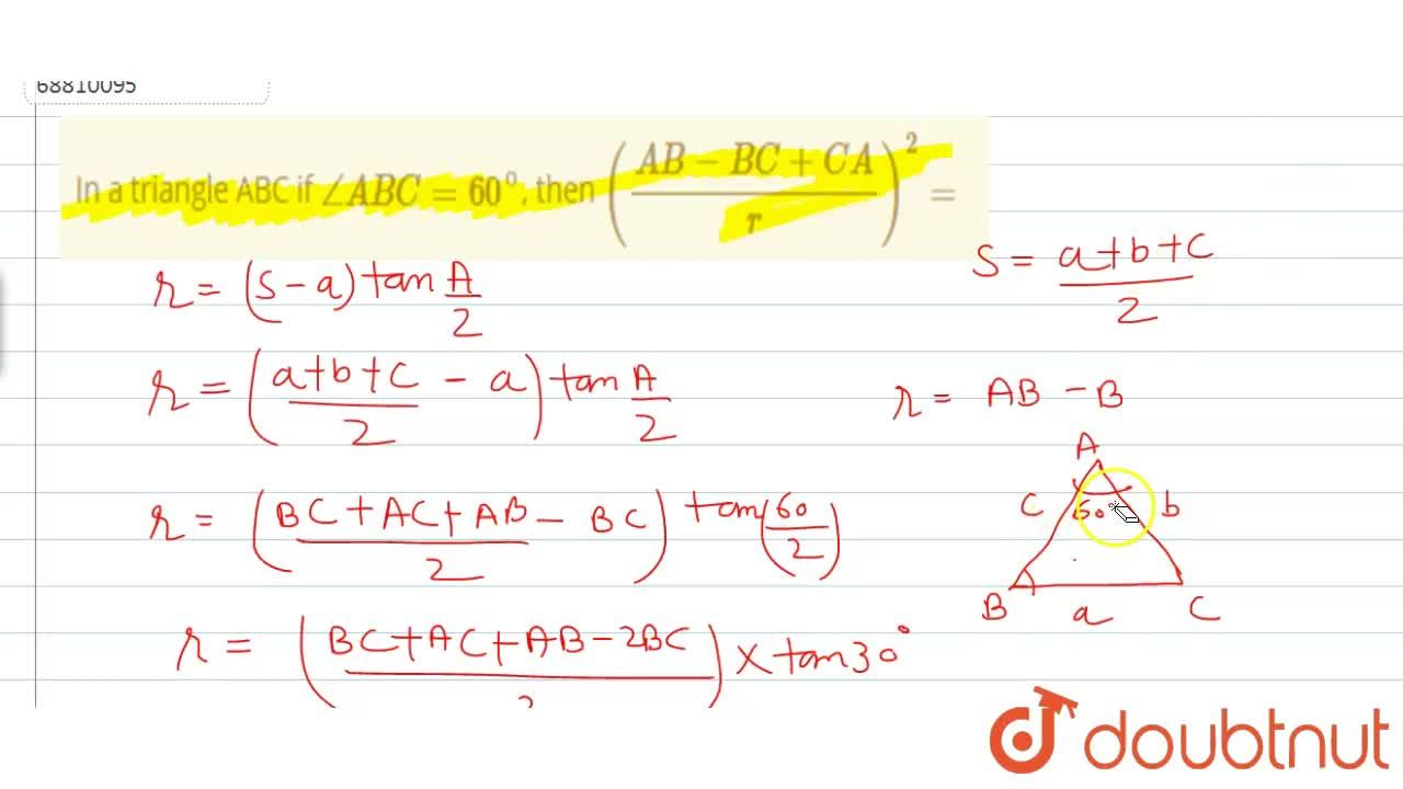 In a triangle ABC if angle ABC=60^(@), then ((AB-BC+CA),(r ))^(2)=