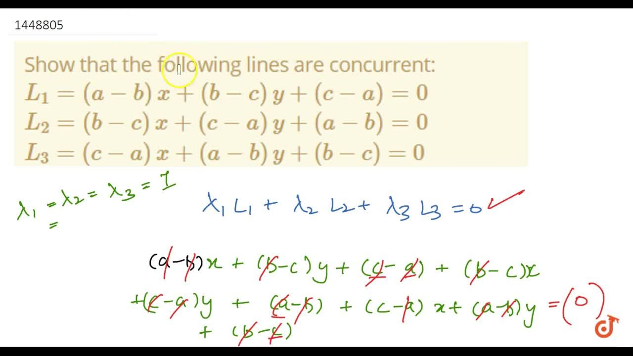 Solution for Show that the following lines are concurrent: L_1