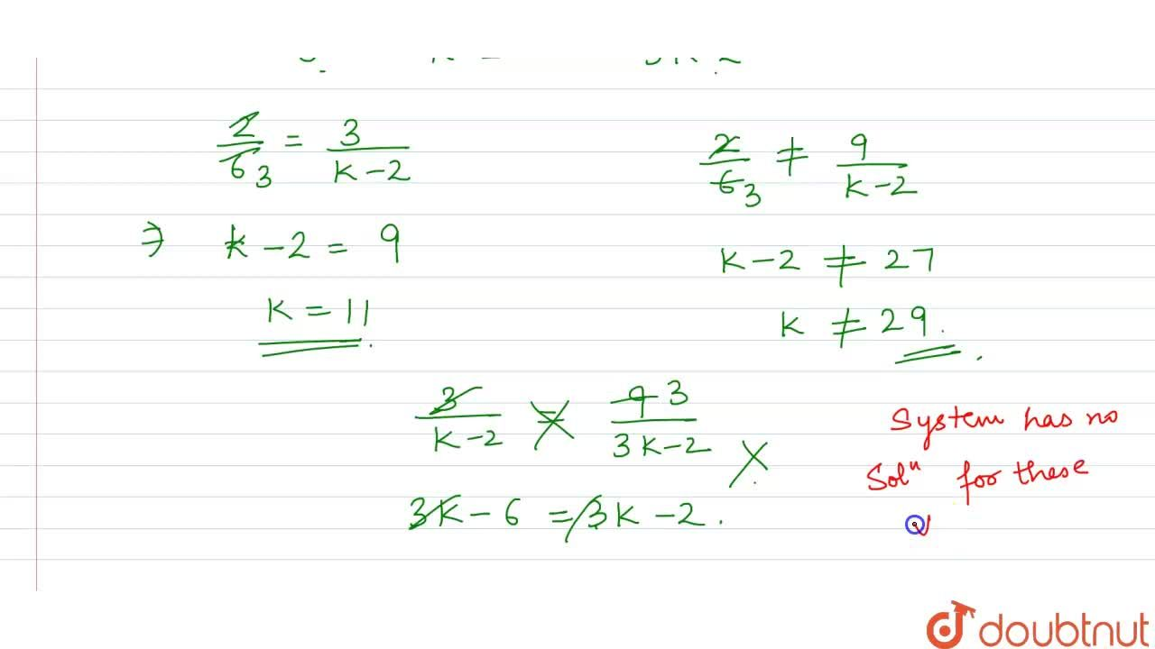 """For what  value of k will the following  pair  of linear  equations  have  no  solution ?   <br> """"              """" 2x +  3y - 4 = 0  and 2x + 6y - 7 = 0"""