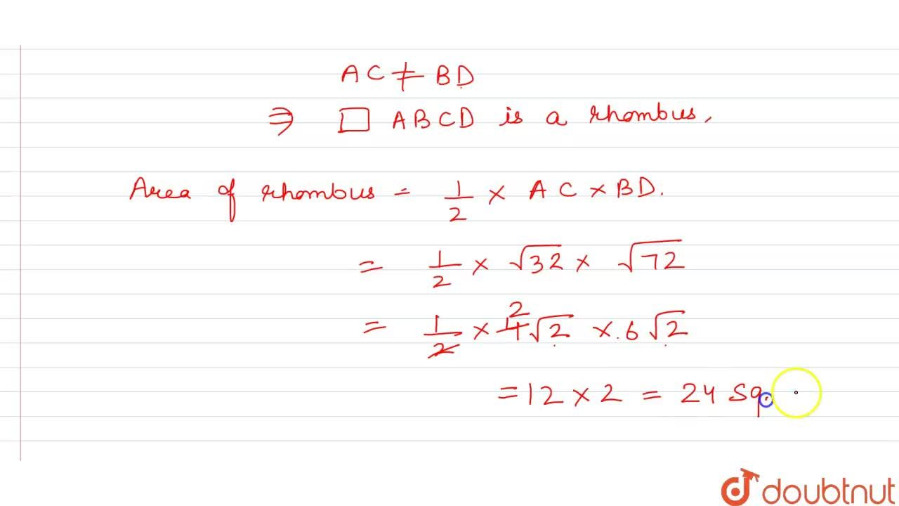 Show that the points A(3, 0), B(4, 5), C(-1, 4) and D(-2, -1) are the vertices of a rhombus. Find its area.