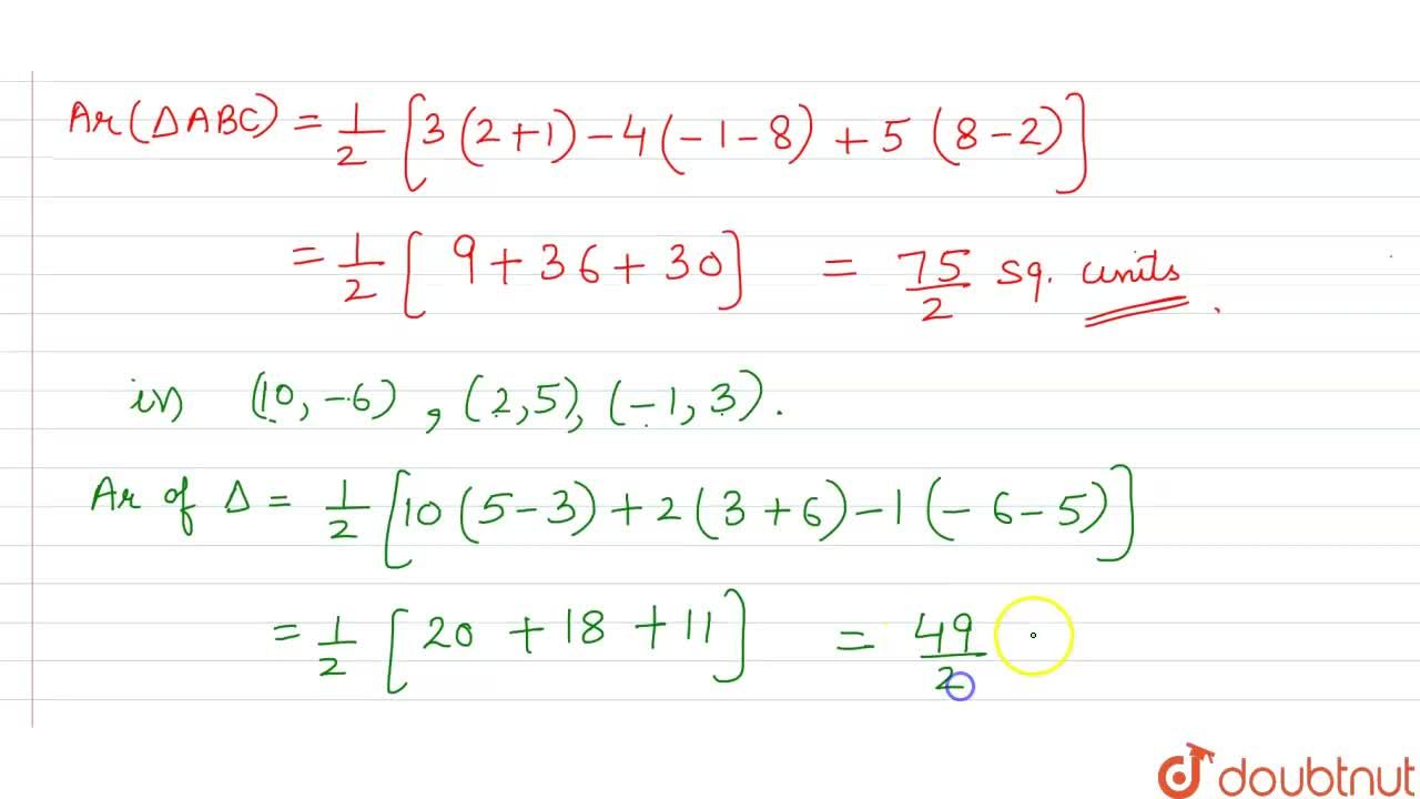 Solution for Find the area of Delta ABC whose vertices are :