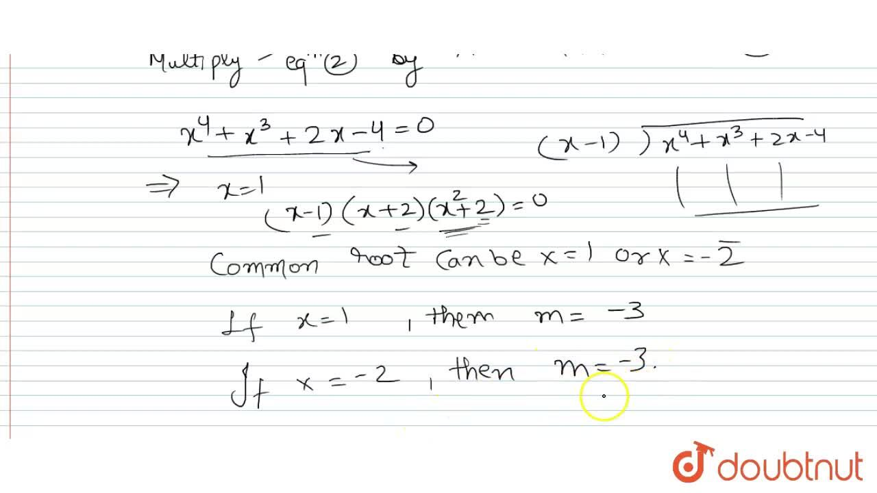 Solution for If the equations x^(3) - mx^2 - 4 = 0  and x^(3)