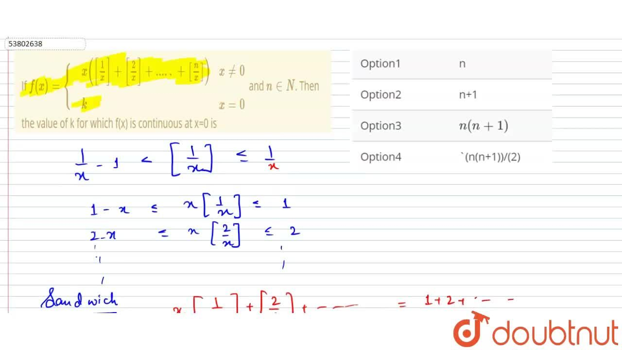 Solution for If f(x)={{:(,x([(1),(x)]+[(2),(x)]+.....+[(n),(x)