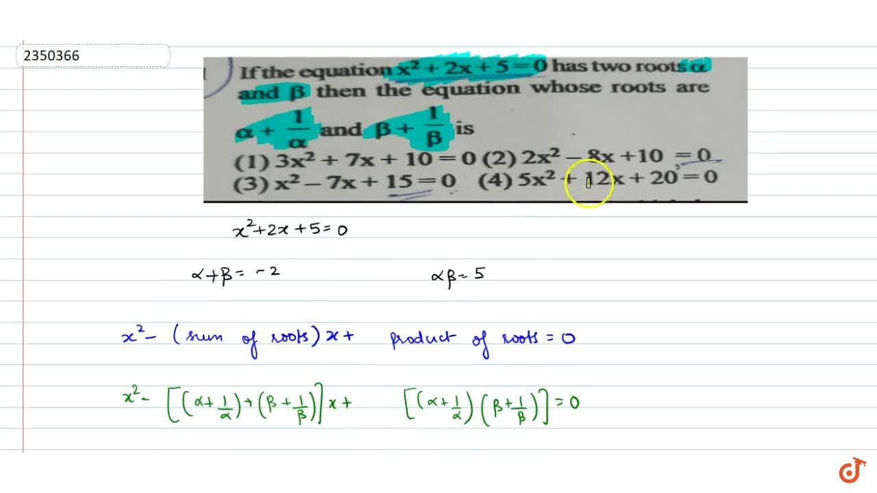 Solution for If the equation x^2+2x+5=0 has two roots alpha