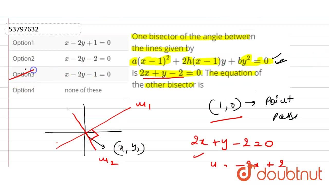 Solution for One bisector of the angle between the lines given