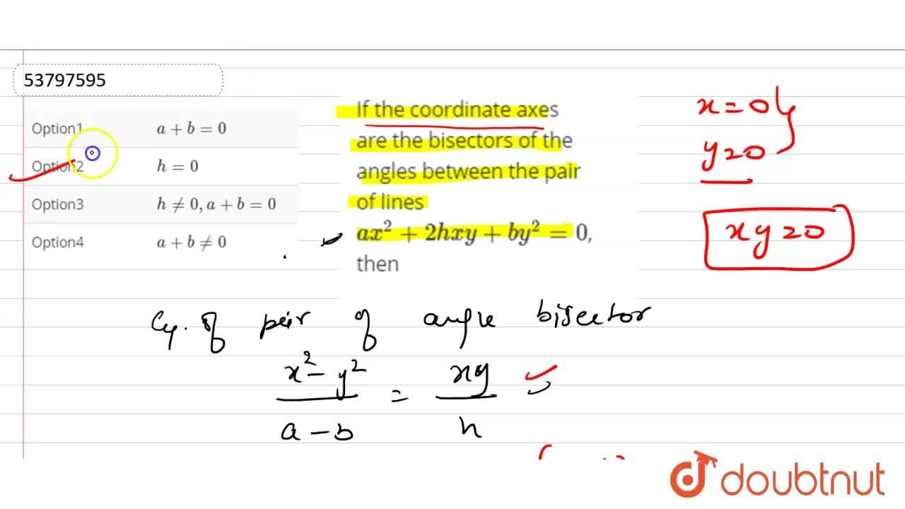 Solution for If the coordinate axes are the bisectors of the an