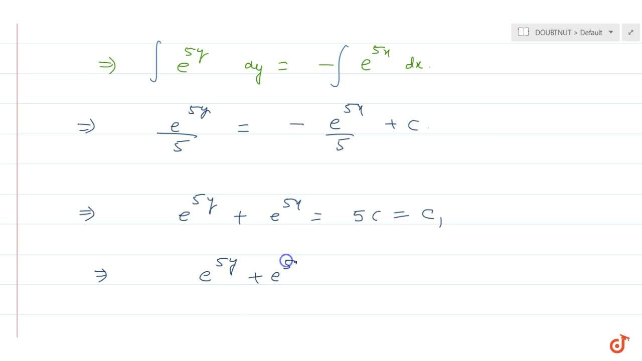The solution of e^(2x-3y) dx + e^(2y-3x) dy = 0 is