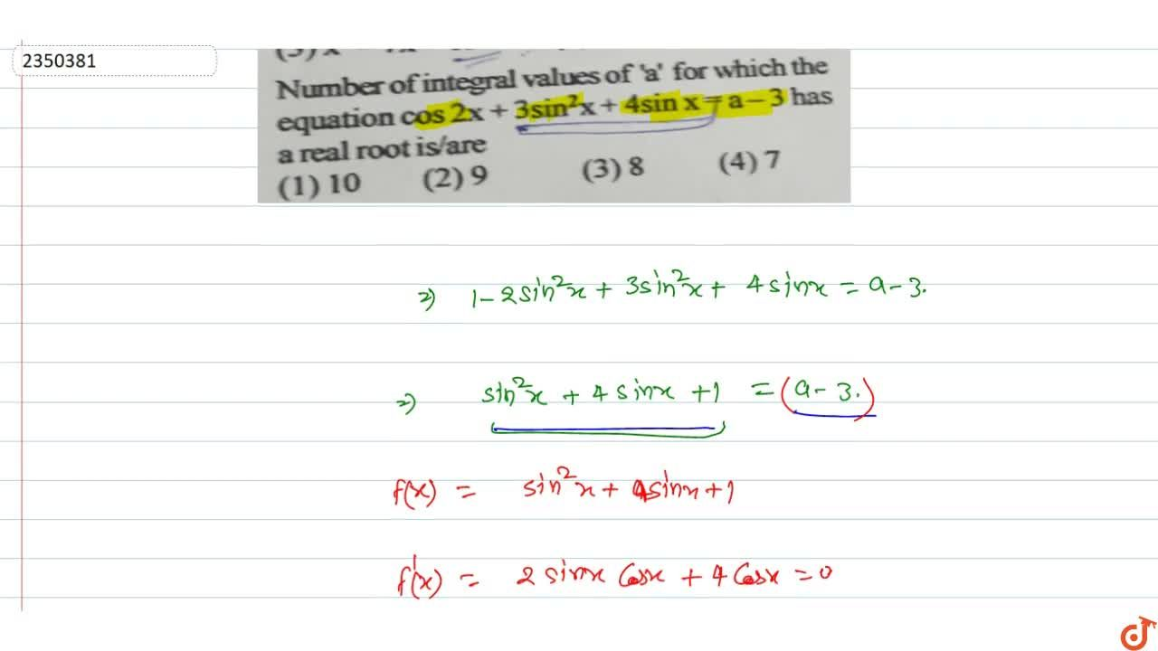 Solution for Number of integral values of 'a' for which the equ