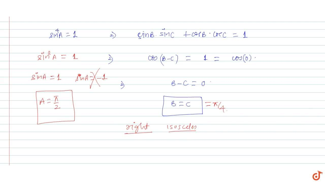 In Delta ABC, if sin^4 A sin B sinC=1-cos B cos C then triangle is necessarily