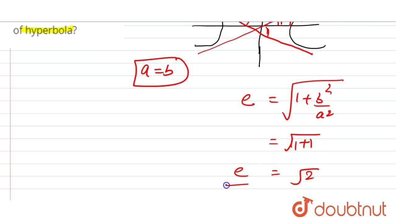 Solution for If asymptotes of hyperbola bisect the angles betwe