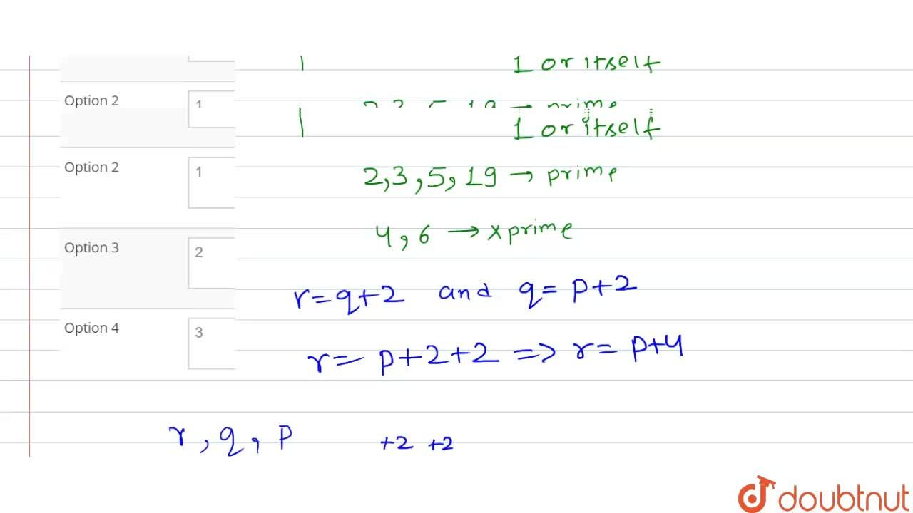 Solution for If p,q and r are prime numbers such that r=q+2 a