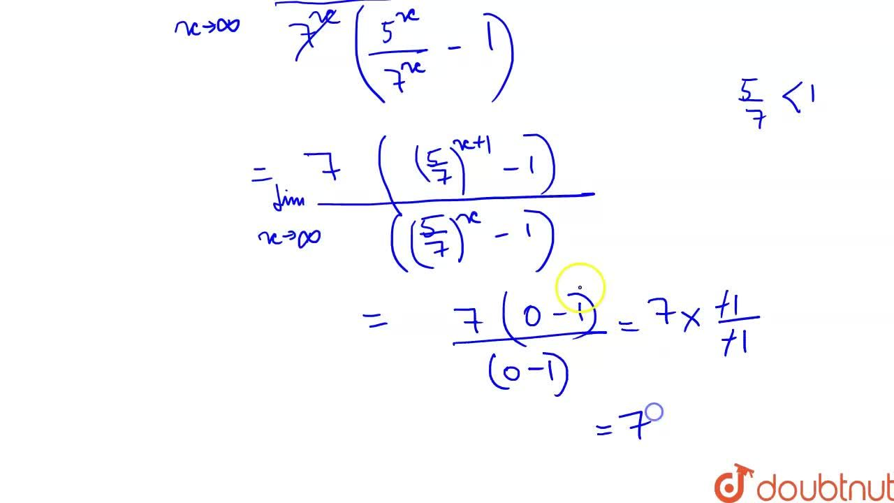 Solution for The value of lim_(xrarroo) (5^(x+1)-7^(x+1)),(5^x