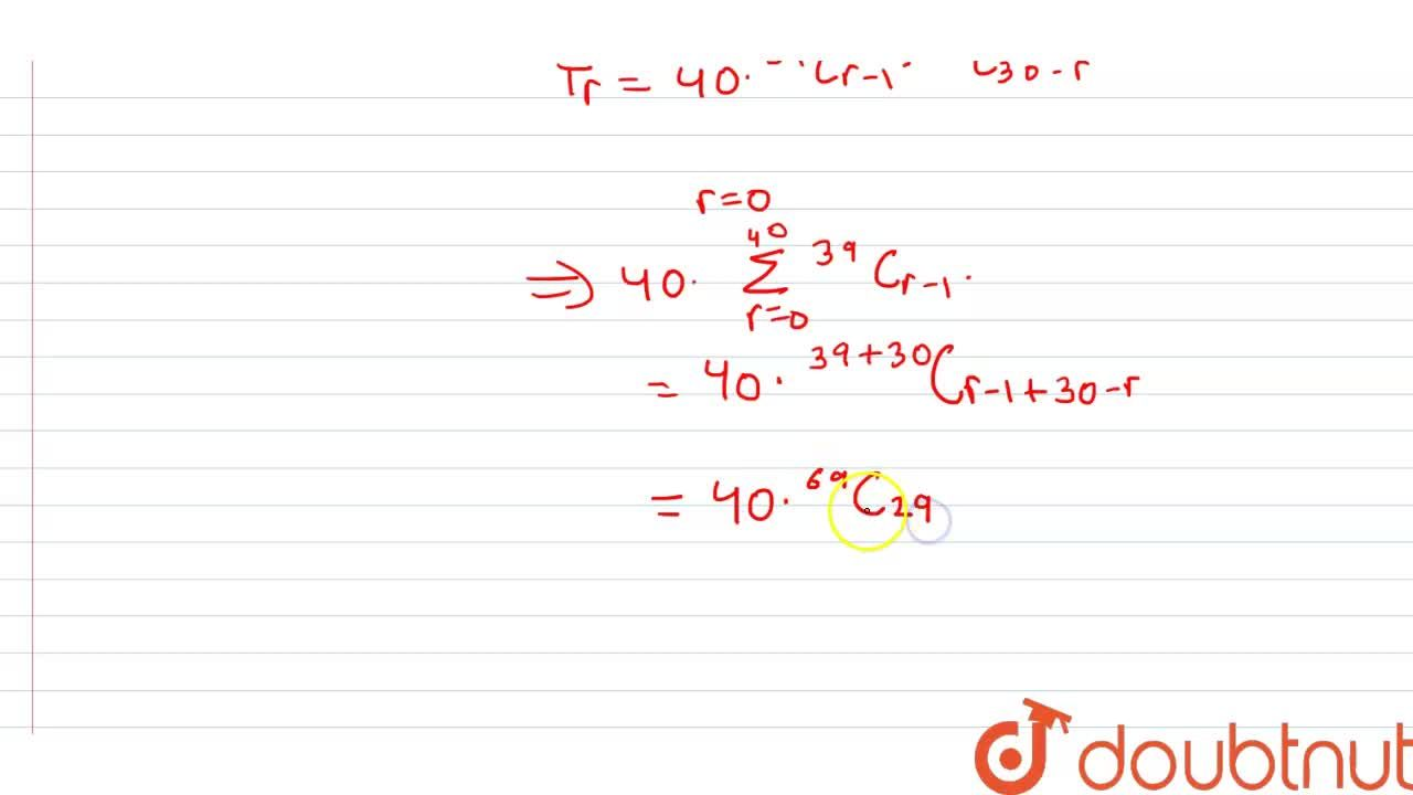 """Solution for The value of sum_(r=0)^(40) r""""""""^(40)C_(r)""""""""^(30)C"""