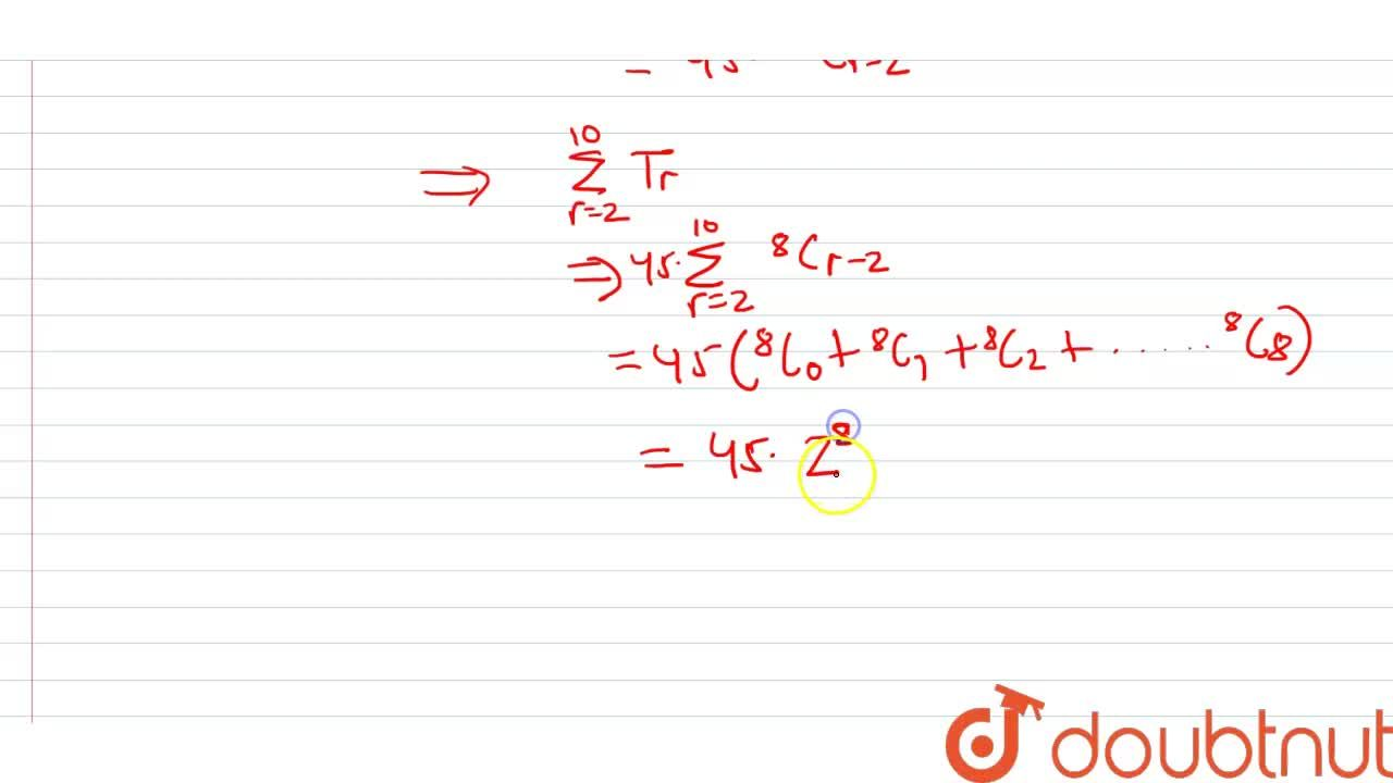 """Solution for The value of sum_(r=2)^(10) """"""""^(r)C_(2).""""""""^(10)C_"""
