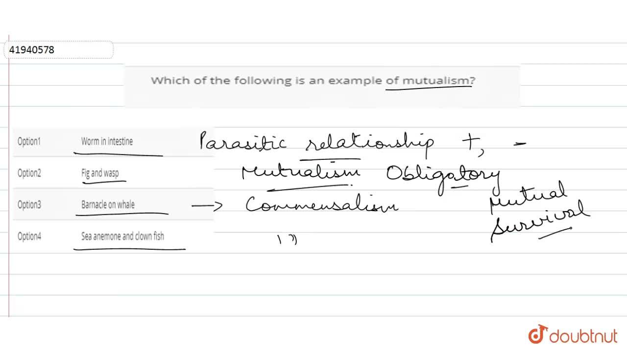 Solution for Which of the following is an example of mutualism?