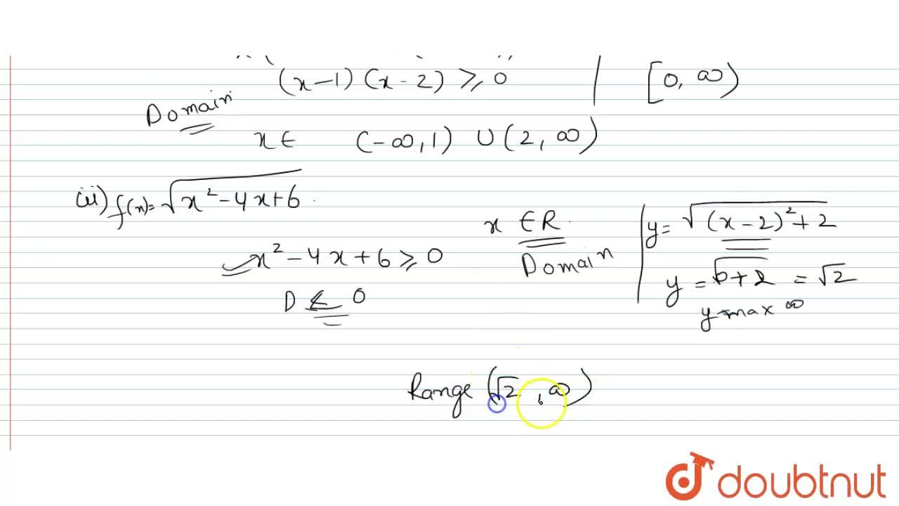 Solution for Find the domain and range of the following  <br> (