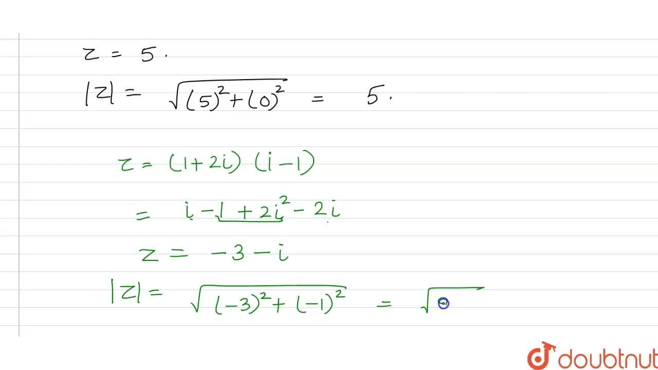 Solution for Find the modulus of each of the following : <br>