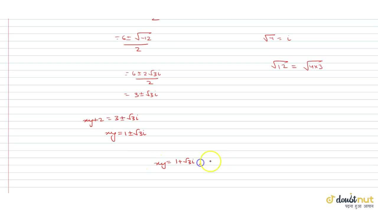 Solution for x+2,y=6,3 and y+2,x=3 then  xy=