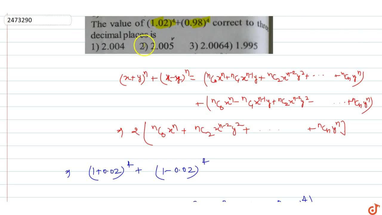 The value of (1.02)^4+(0.98)^4 correct to three decimal places is