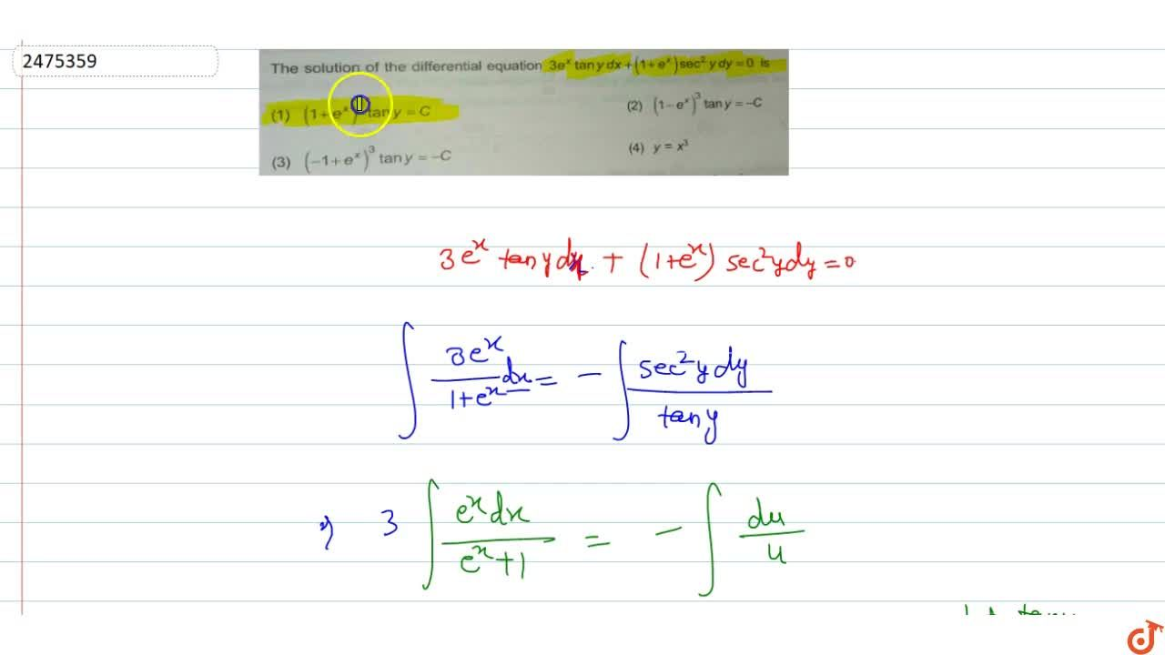 Solution for The solution of the differential equation  3e^x t