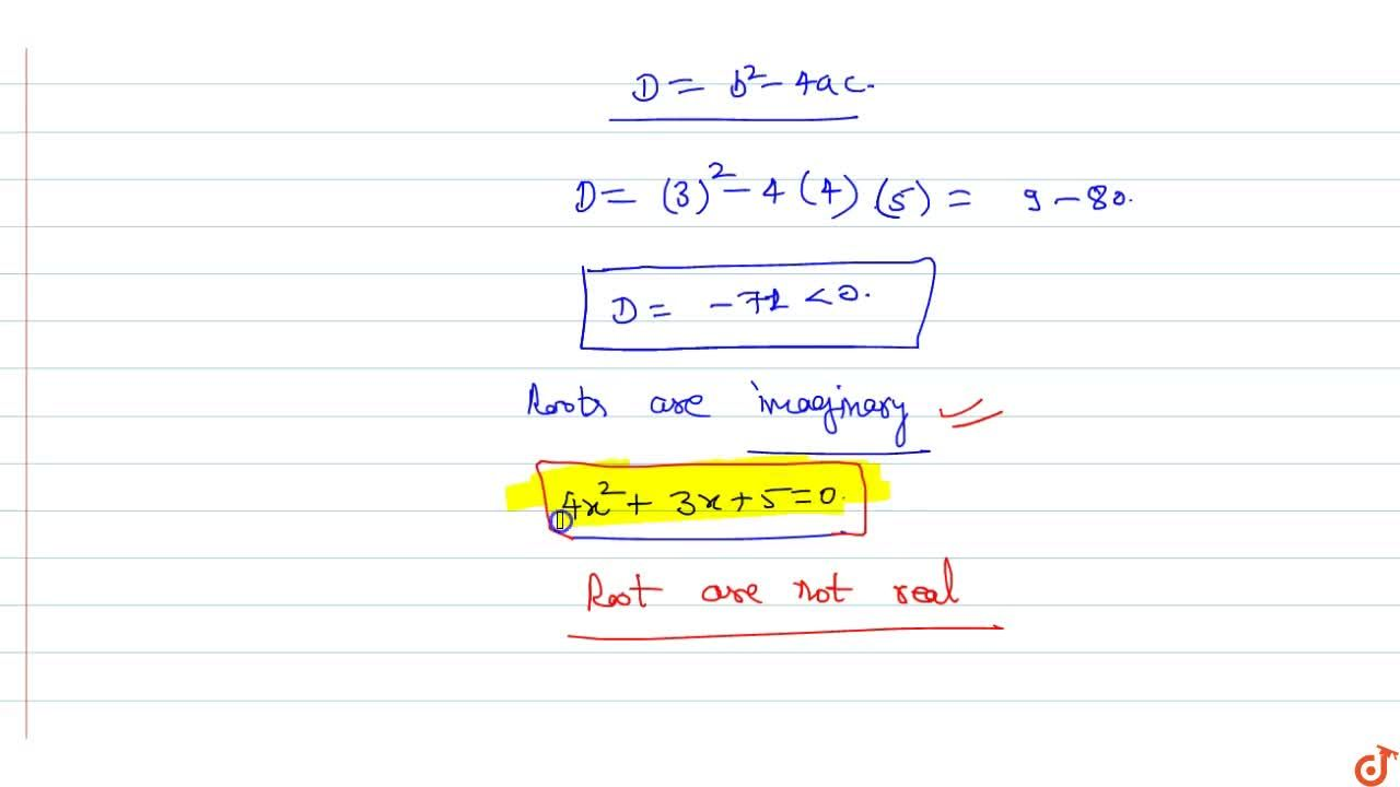 Solution for Find the roots of 4x^2+3x+5=0by the method of co