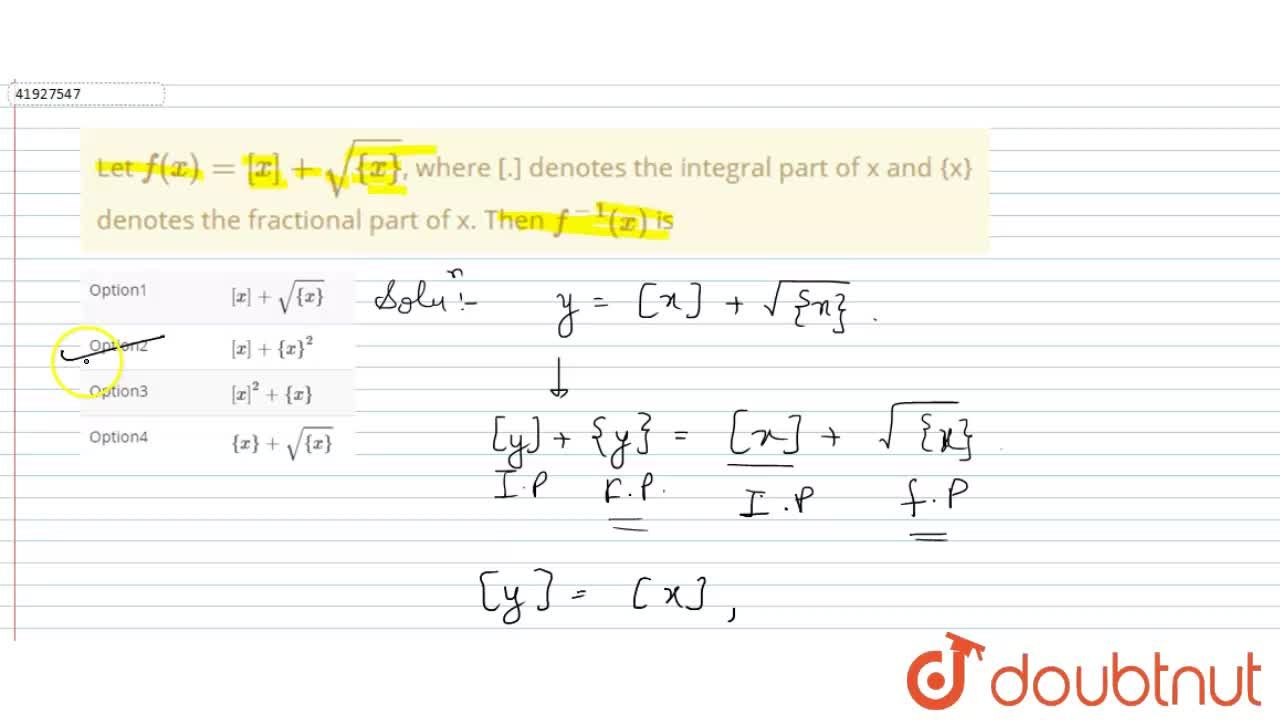 Solution for Let  f(x)=[x] +sqrt({x}), where [.] denotes the