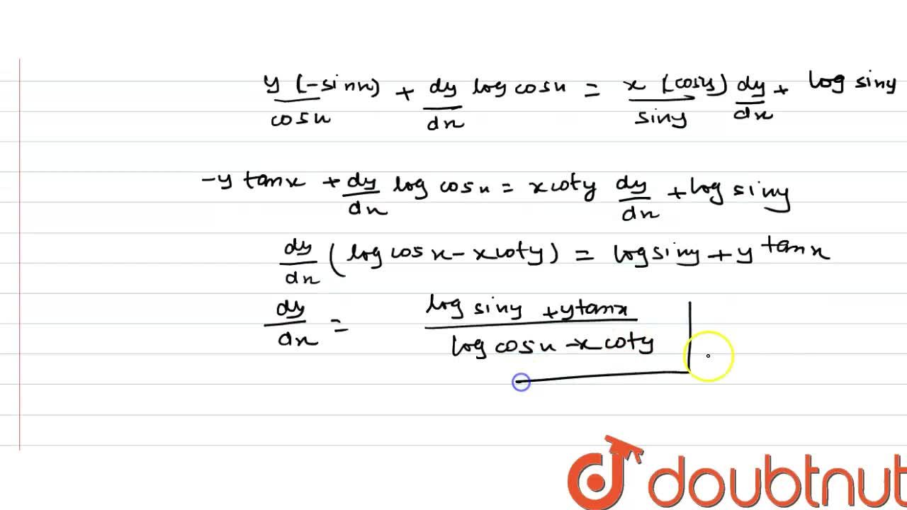 Solution for यदि  (cos x)^(y) =(sin y) ^(x) ,  तो (dy),(dx)