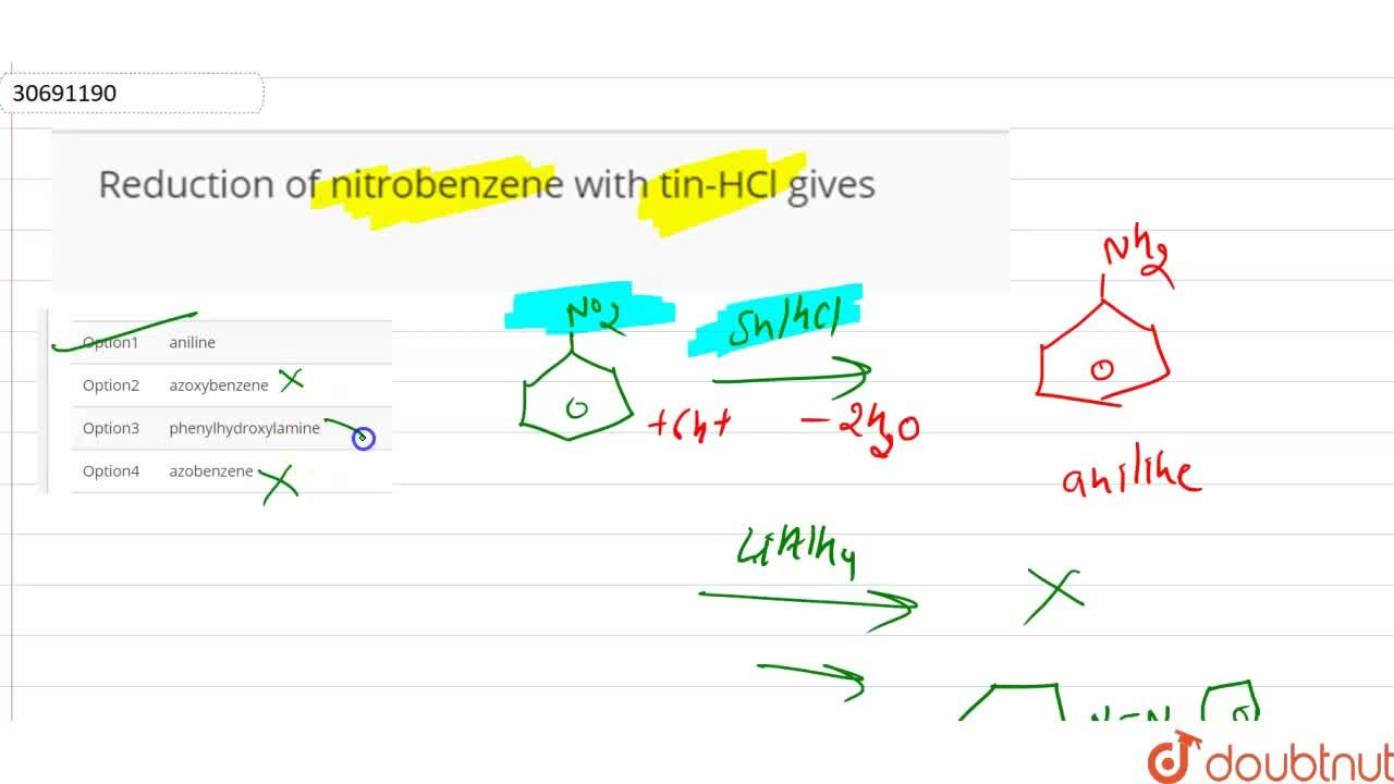 Solution for Reduction of nitrobenzene with tin-HCl gives