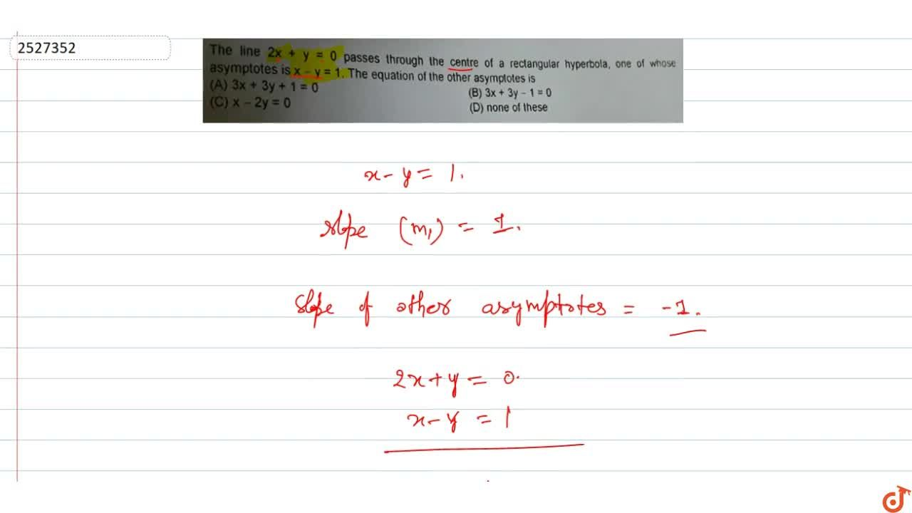Solution for The line 2x + y = 0 passes through the centre of