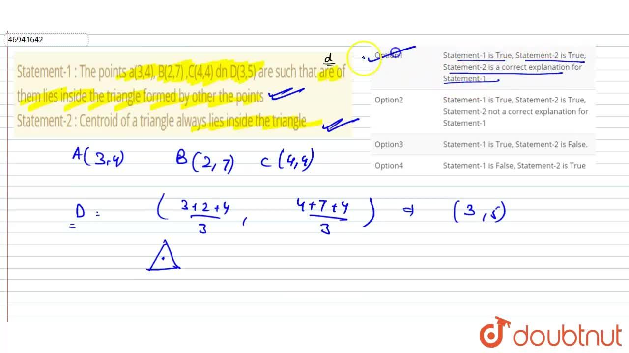 Solution for Statement-1 : The points a(3,4), B(2,7) ,C(4,4) dn