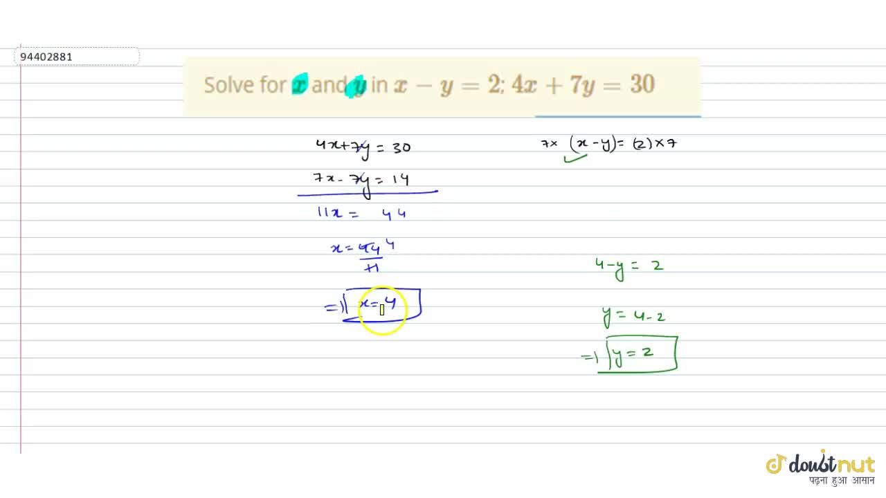 Solve for x and y in x-y=2; 4x+7y=30