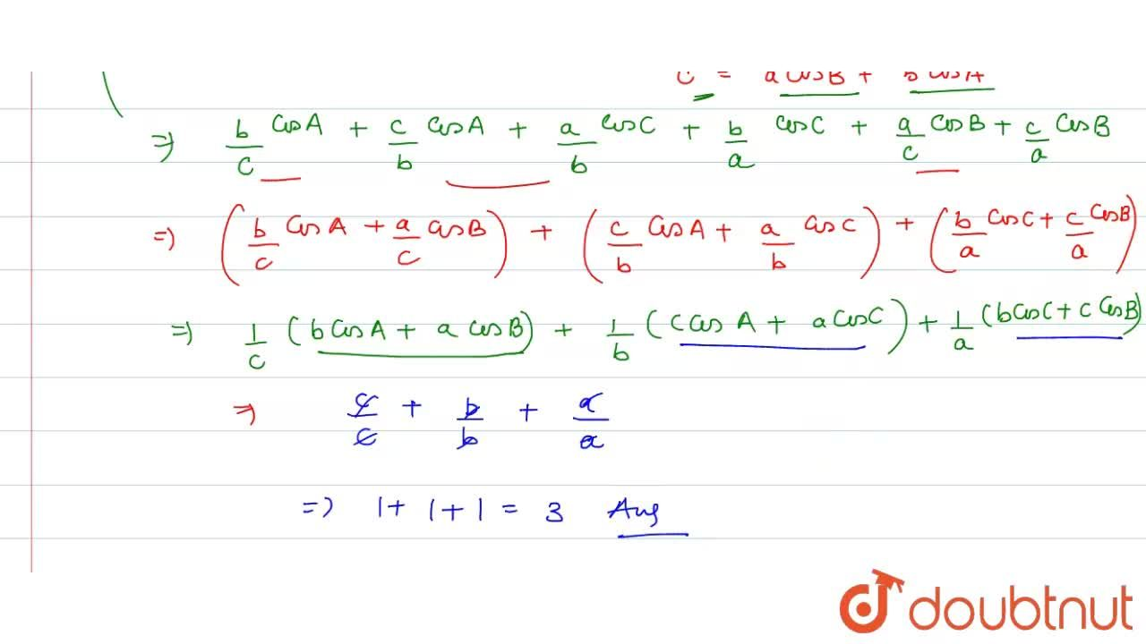 In a DeltaABC,((b),(c)+(c),(b))cosA+((a),(b)+(b),(a))cosC+((a),(c)+(c),(a))cosB  is equal to