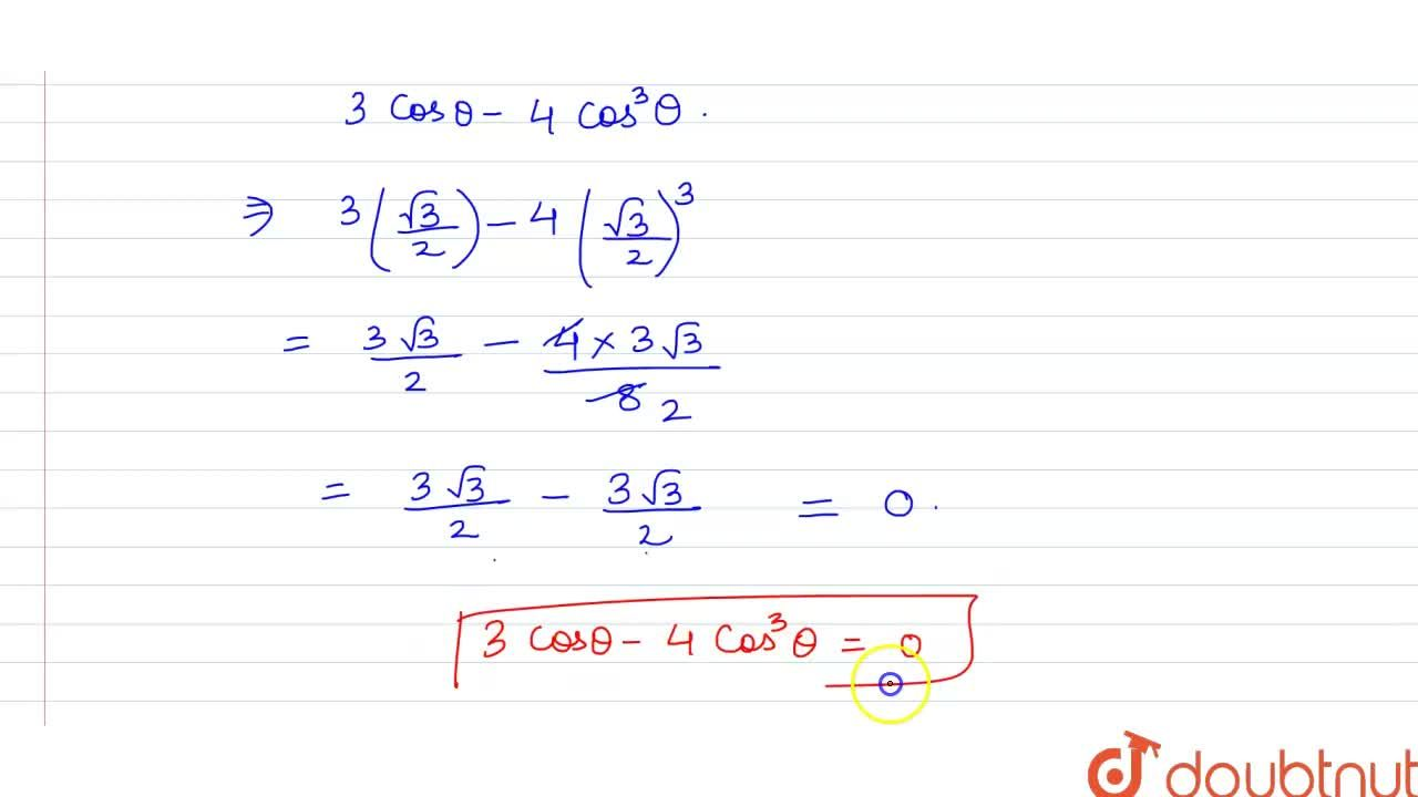 If  sin theta = 1,2 and theta  is acute then  (3 cos theta -4 cos^(3) theta) is equal to