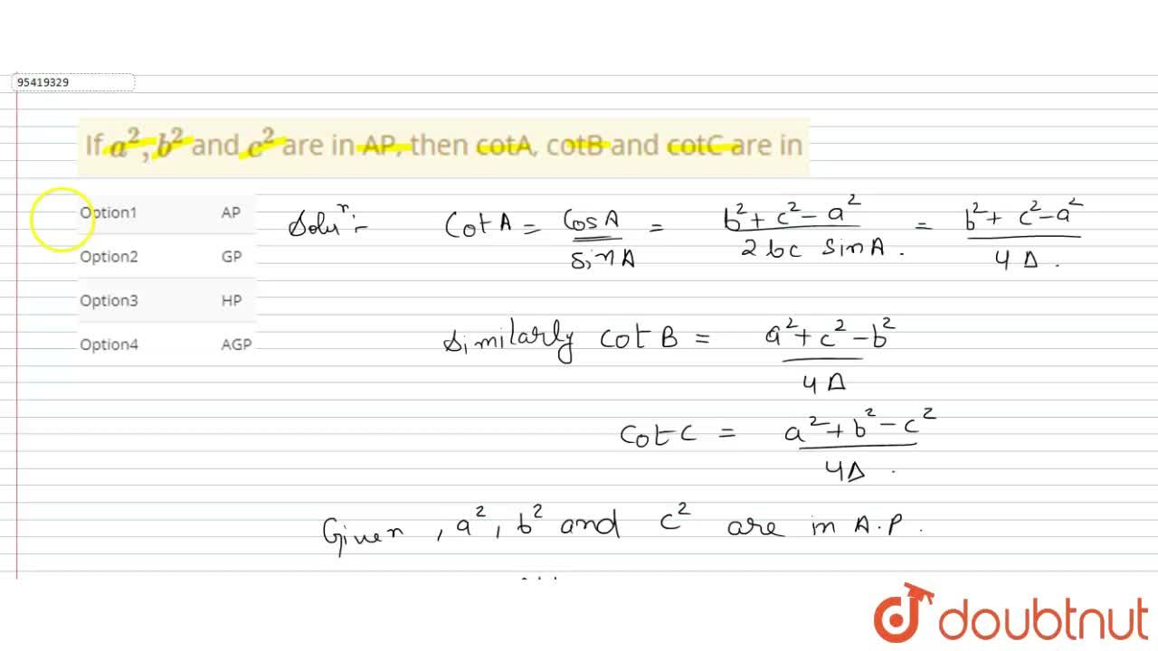 Solution for If a^(2),b^(2) and c^(2) are in AP, then cotA,
