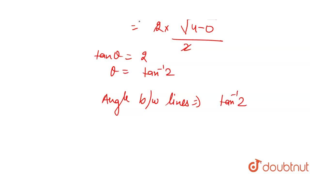 Solution for The acute angle formed between the lines joining t