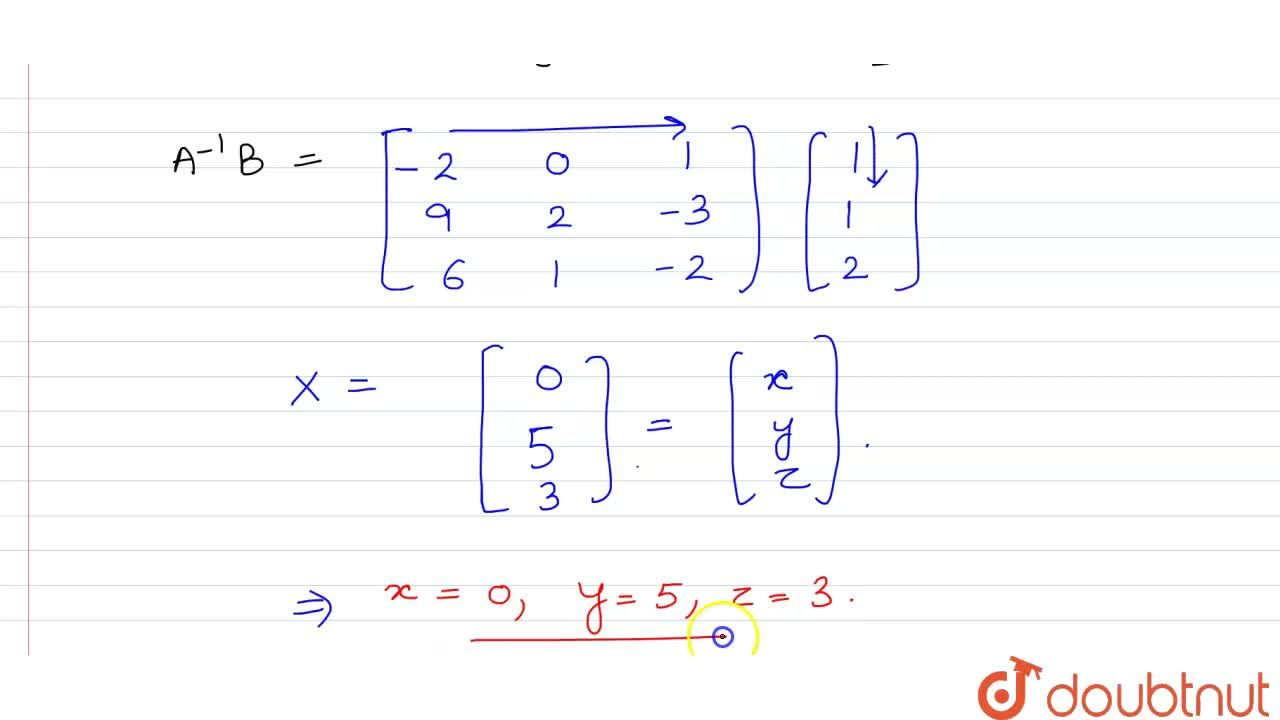 The solution of the system of equations is x-y+2z=1,2y-3z=1 and 3x-2y+4y=2 is