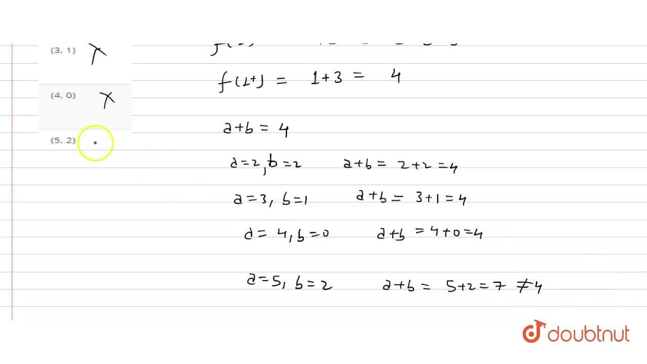 """Solution for If  f(x)={(ax^(2)+b"""","""",0 le x lt 1),(x +3"""","""",1 lt"""