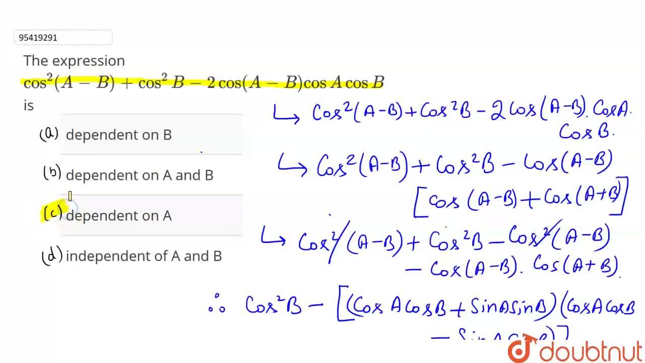 Solution for The  expression  cos^(2)(A-B)+cos^(2)B-2cos(A-B)c