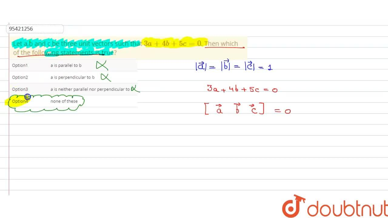 Solution for Let a,b and c be three unit vectors such that 3a+