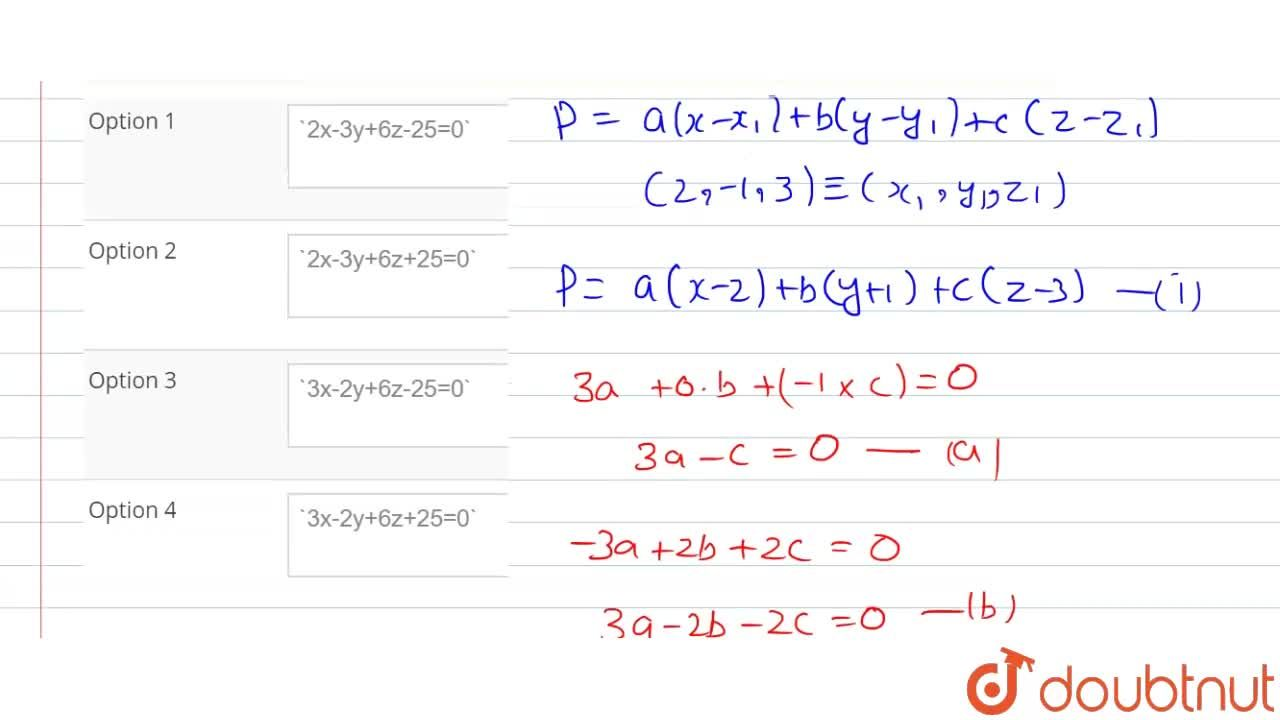 Solution for The equation of plane passing through a point A(2,