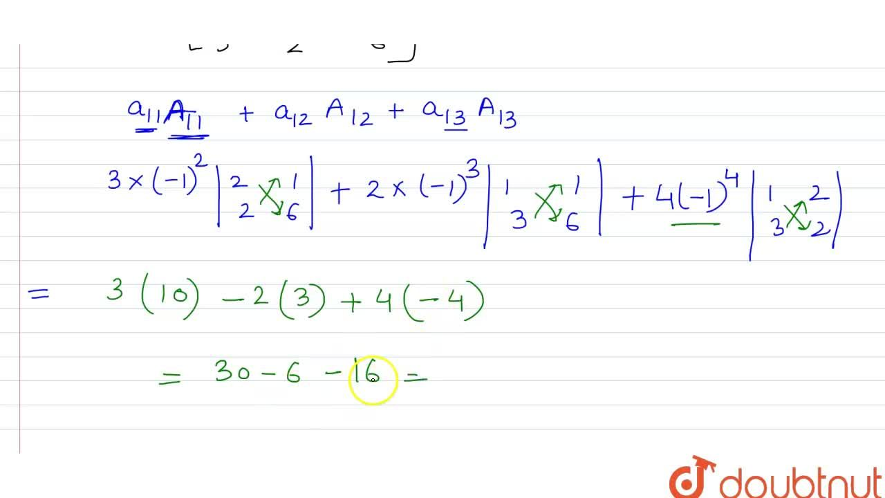 Solution for If A=[(3,2,4),(1,2,1),(3,2,6)] and A_(ij) are