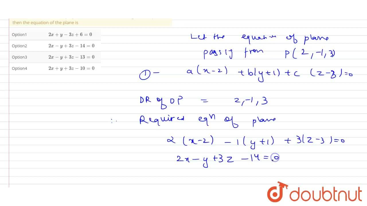 Solution for If (2,-1,3) is the foot of the perpendicular down