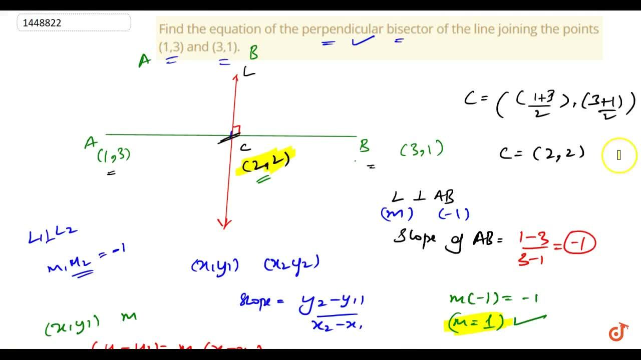 Solution for Find the equation of the perpendicular bisector of