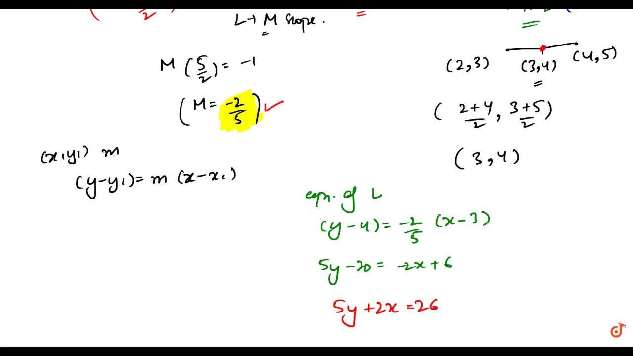 Find the equation of the straight line perpendicular to 5x-2y=8 and which passes through the mid point of the line segment joining